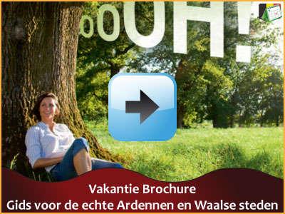 Vakantie brochure - Gids voor de echte Ardennen en Waalse steden (134 pagina's) via www.feestdagen-belgie.be